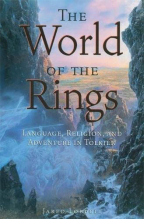 THE WORLD OF THE RINGS: LANGUAGE, RELIGION, AND ADVENTURE IN TOLKIEN