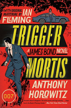 TRIGGER MORTIS (JAMES BOND NOVELS)