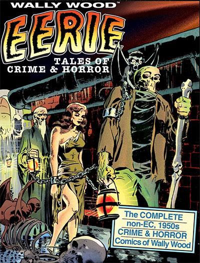 WALLY WOOD: EERIE TALES OF CRIME & HORROR