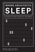 Where Architects Sleep: The Most Stylish Hotels In The World