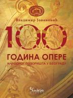 100 godina Opere Narodnog pozorišta u Beogradu