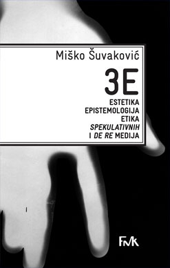 3E: Estetika, epistemologija, etika spekulativnih i De Re medija