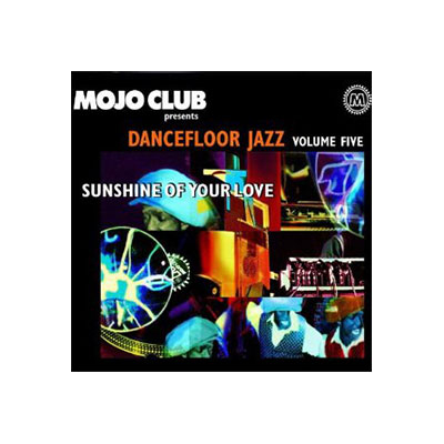 Mojo Club: Dancefloor Jazz 5 - Sunshine Of Your Love (Vinyl) 2LP