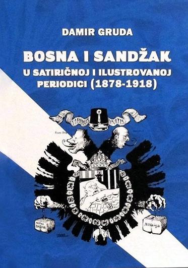 Bosna i Sandžak u satiričnoj i ilustrovanoj periodici (1878-1918)