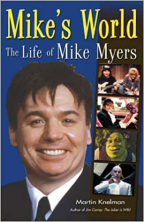 Mike's World: The Life of Mike Myers