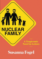 Nuclear Family: A Tragicomic Novel in Letters