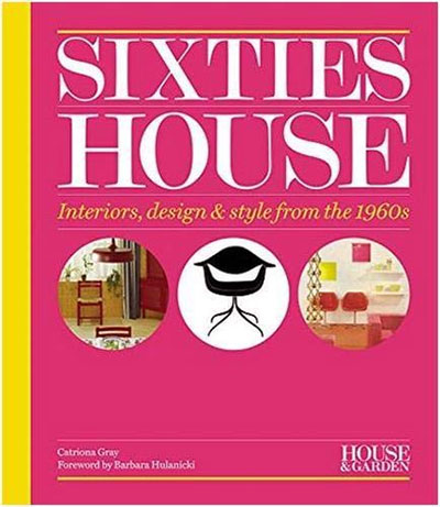 Sixties House: Interiors, design & style from the 1960s