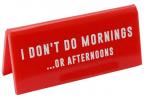 Stona poruka - Eureka, I Don't Do Mornings...Or Afternoons