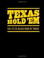 Texas Hold'em: The Little Black Book of Poker
