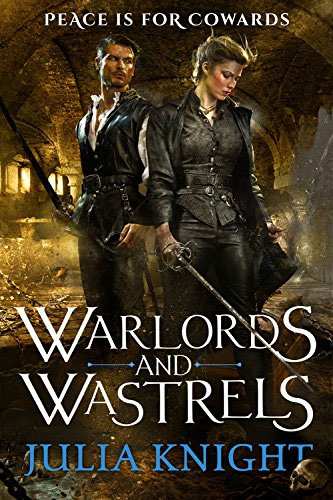 Warlords and Wastrels (The Duelists trilogy, book 3)