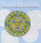 World Mandalas: 100 New Designs for Coloring and Meditation