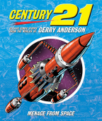 Century 21: Classic Comic Strips from the Worlds of Gerry Anderson: Menace from Space