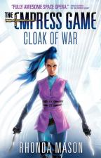 Cloak of War (The Empress Game Trilogy #2)