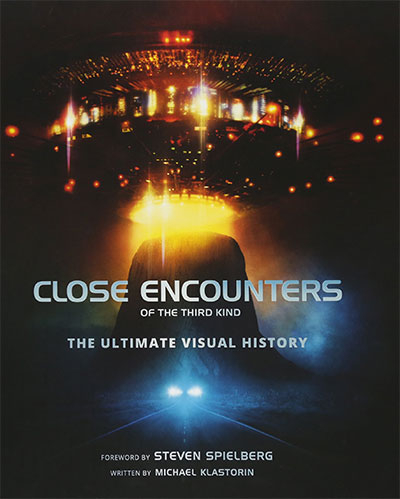Close Encounters of the Third Kind The Ultimate Visual History