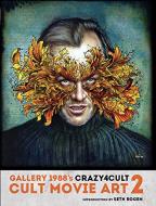 Crazy 4 Cult: Cult Movie Art 2