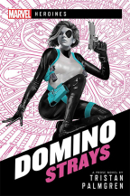 Domino: Strays (Marvel Heroines)