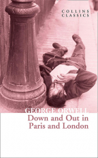 Down and Out in Paris and London (Collins Classics)