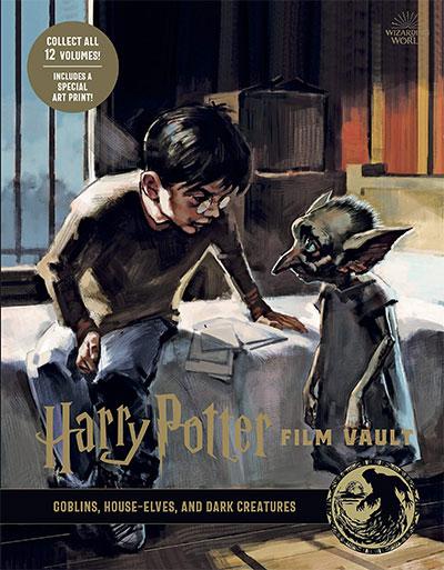 Harry Potter: The Film Vault - Volume 9: Goblins, House-Elves, and Dark Creatures