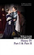 Henry IV, Part I & Part II (Collins Classics)