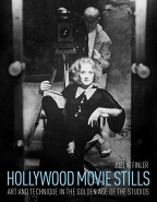 Hollywood Movie Stills (new edition): Art and Technique in the Golden Age of the Studios