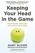 Keeping Your Head in the Game: Untold Stories of the Highs and Lows of a Life in Sport