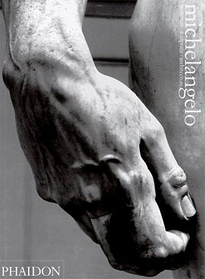 Michelangelo: Paintings, Sculpture, Architecture