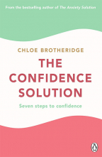 The Confidence Solution: Seven Steps to Confidence