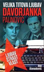 Davorjanka Paunović: ljubav, strast, vlast