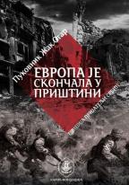 Evropa je skončala u Prištini: rat na Kosovu proleće-leto 1999