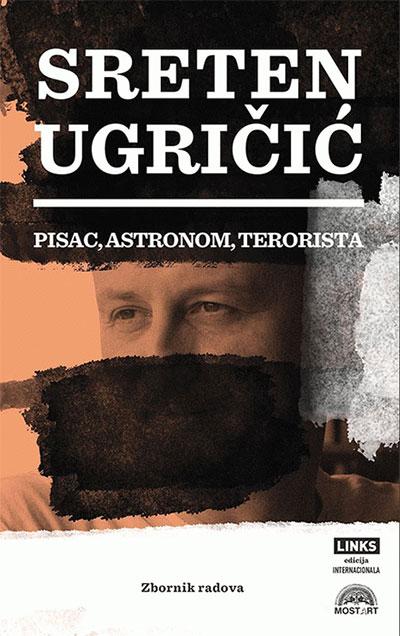 Sreten Ugričić: pisac, astronom, terorista