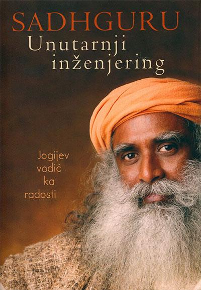 Unutarnji inženjering: jogijev vodič ka radosti