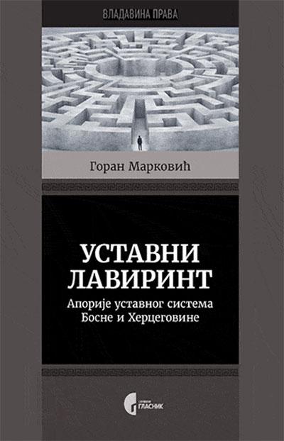 Ustavni lavirint: Aporije ustavnog sistema Bosne i Hercegovine