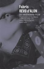 """Za """"moderan"""" film: o vezi umetnosti sa svetom : kratki esej namenjen onima koji su izgubili svaki reper"""