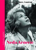 Neda Arnerić: Od sna do jave, i natrag