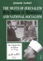 The Mufti of Jerusalem Haj-Amin el-Husseini and National-socialism