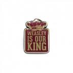Bedž - HP, Weasley Is Our King