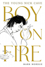 Boy on Fire: The Young Nick Cave