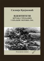 Identiteti žrtava streljanih u Kraljevu oktobra 1941. - drugo izdanje