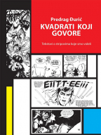Kvadrati koji govore: Tekstovi o stripovima koje smo voleli