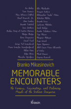 Memorable Encounters: The Famous, Fascinating, and Ordinary People of the Serbian Diaspora