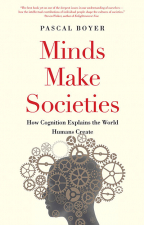 Minds Make Societies: How Cognition Explains the World Humans Create