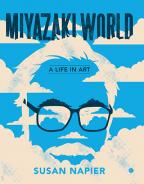 Miyazakiworld : A Life in Art