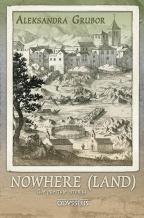 Nowhere (Land): gde prestaje istorija