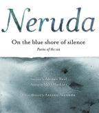 A la Orilla Azul del Silencio: Poemas Frente Al Mar / On the Blue Shore of Silence: Poems of the Sea
