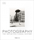 Photography: The Definitive Visual History