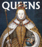 Queens : Women Who Ruled, from Ancient Egypt to Buckingham Palace