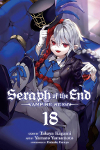 Seraph of the End Volume 18: Vampire Reign