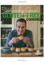 Seriously Good! Gluten-free Cooking: In Association with Coeliac
