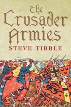 The Crusader Armies : 1099-1187