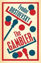 The Gambler: Fyodor Dostoevsky (Evergreens)